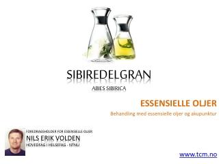 Essensielle oljer gran/ sibiredelgran