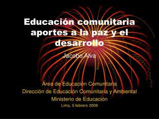 Educaci n comunitaria aportes a la paz y el desarrollo Jacobo Alva