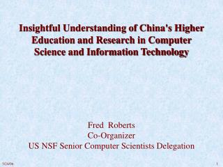 Insightful Understanding of Chinas Higher Education and Research in Computer Science and Information Technology        F