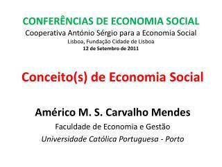 CONFER NCIAS DE ECONOMIA SOCIAL Cooperativa Ant nio S rgio para a Economia Social Lisboa, Funda  o Cidade de Lisboa 12 d