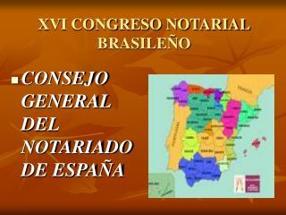 XVI CONGRESO NOTARIAL BRASILE O