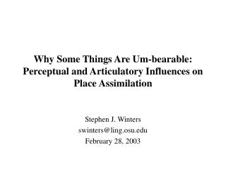 Why Some Things Are Um-bearable: Perceptual and Articulatory Influences on Place Assimilation
