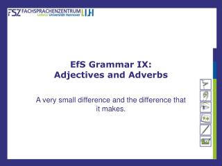 EfS Grammar IX: Adjectives and Adverbs