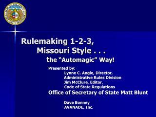 Rulemaking 1-2-3,                 Missouri Style . . .