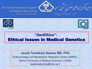 Javad Tavakkoly Bazzaz MD, PhD Endocrinology and Metabolism Research Center EMRC, Tehran University of Medical Sciences