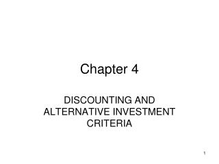 DISCOUNTING AND ALTERNATIVE INVESTMENT CRITERIA