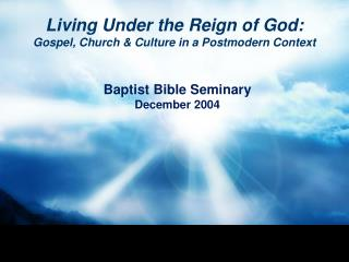 Living Under the Reign of God:         Gospel