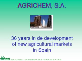 36 years in de development of new agricultural markets in Spain
