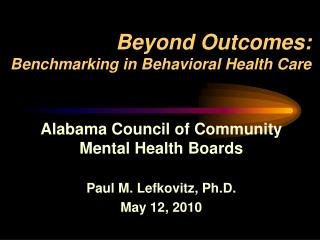 Beyond Outcomes:  Benchmarking in Behavioral Health Care