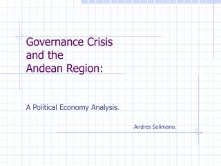 Governance Crisis and the Andean Region: