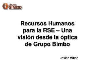 Recursos Humanos para la RSE   Una visi n desde la  ptica de Grupo Bimbo
