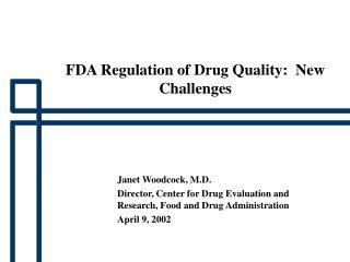 FDA Regulation of Drug Quality:  New Challenges