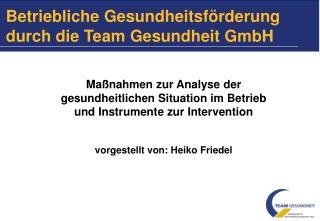 Betriebliche Gesundheitsf rderung durch die Team Gesundheit GmbH