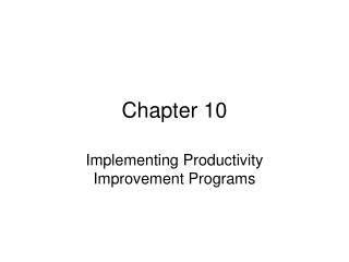 Implementing Productivity Improvement Programs