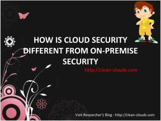 34.HOW IS CLOUD SECURITY DIFFERENT FROM ON-PREMISE SECURITY