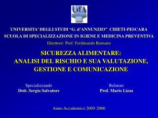 UNIVERSITA  DEGLI STUDI  G. d ANNUNZIO   CHIETI-PESCARA SCUOLA DI SPECIALIZZAZIONE IN IGIENE E MEDICINA PREVENTIVA Diret