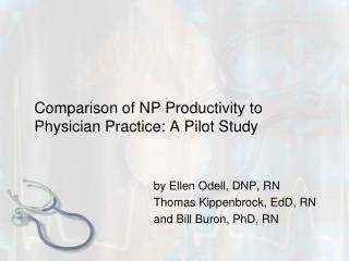 Comparison of NP Productivity to Physician Practice: A Pilot Study