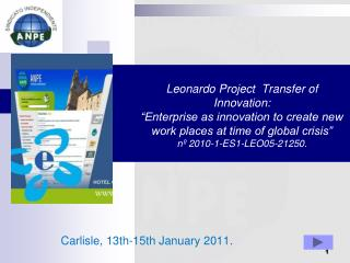 Leonardo Project  Transfer of Innovation:  Enterprise as innovation to create new work places at time of global crisis
