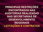PRINCIPAIS RESTRI  ES ENCONTRADAS NAS AUDITORIAS REALIZADAS NAS SECRETARIAS DE DESENVOLVIMENTO REGIONAIS LICITA  ES E CO