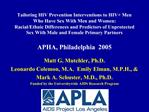 Tailoring HIV Prevention Interventions to HIV Men Who Have Sex With Men and Women:   Racial