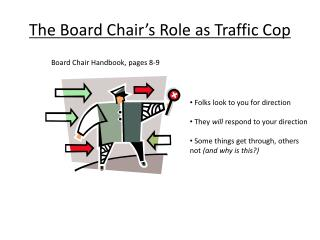 The Board Chair s Role as Traffic Cop