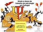N veis e  reas de trabalho da psicologia em Portugal