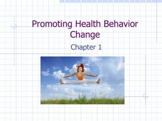 Promoting Health Behavior Change