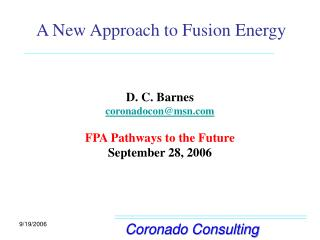 A New Approach to Fusion Energy