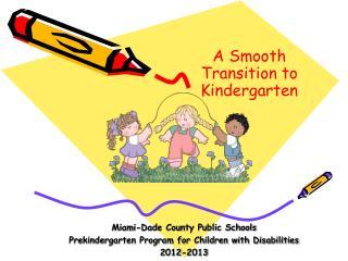 Miami-Dade County Public Schools Prekindergarten Program for Children with Disabilities 2011