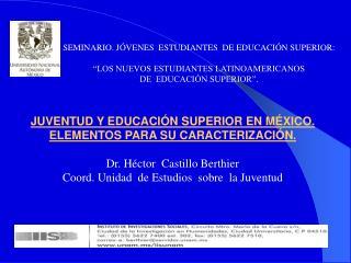 SEMINARIO. J VENES  ESTUDIANTES  DE EDUCACI N SUPERIOR:    LOS NUEVOS ESTUDIANTES LATINOAMERICANOS  DE  EDUCACI N SUPERI