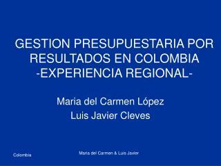 GESTION PRESUPUESTARIA POR RESULTADOS EN COLOMBIA -EXPERIENCIA REGIONAL-