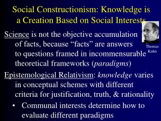 Social Constructionism: Knowledge is a Creation Based on Social Interests