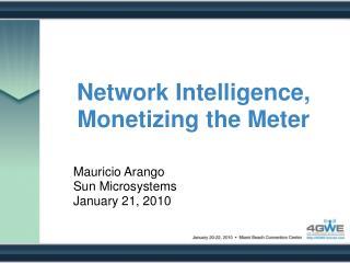 Network Intelligence, Monetizing the Meter