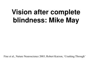 Vision after complete blindness: Mike May
