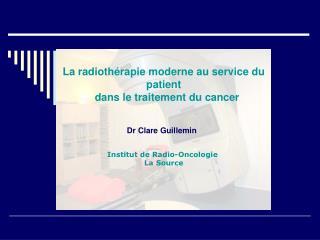 Institut de Radio-Oncologie  La Source