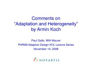 Comments on  Adaptation and Heterogeneity  by Armin Koch