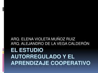 EL ESTUDIO AUTORREGULADO Y EL APRENDIZAJE COOPERATIVO