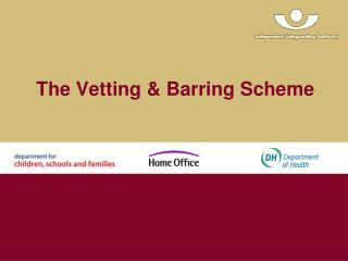The Vetting  Barring Scheme
