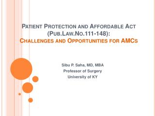 Patient Protection and Affordable Act Pub.Law.No.111-148:  Challenges and Opportunities for AMCs