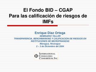 El Fondo BID   CGAP Para las calificaci n de riesgos de IMFs