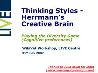 Thinking Styles - Herrmann s Creative Brain  Playing the Diversity Game Cognitive preferences