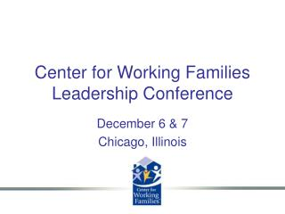 Center for Working Families Leadership Conference