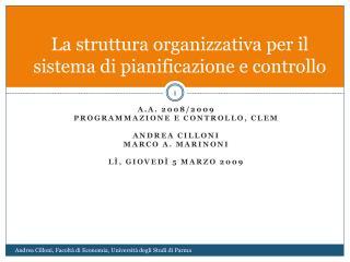 La struttura organizzativa per il sistema di pianificazione e controllo