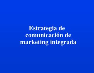 Estrategia de comunicaci n de marketing integrada