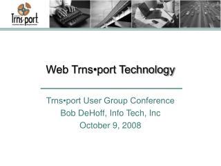 Web Trns port Technology