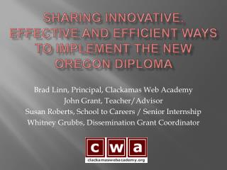 Sharing Innovative, Effective and Efficient Ways to Implement the New Oregon Diploma