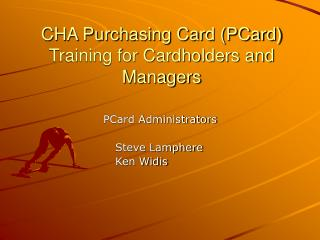 CHA Purchasing Card PCard Training for Cardholders and Managers