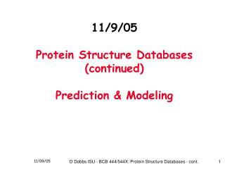 11/9/05 Protein Structure Databases  (continued)  Prediction & Modeling
