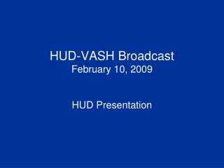 HUD-VASH Broadcast February 10, 2009   HUD Presentation