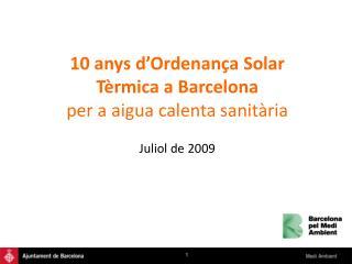 10 anys d Ordenan a Solar T rmica a Barcelona per a aigua calenta sanit ria  Juliol de 2009